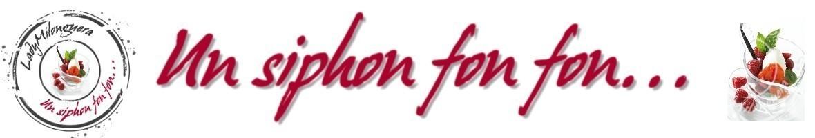 Blog de recettes Un Siphon Fon Fon...